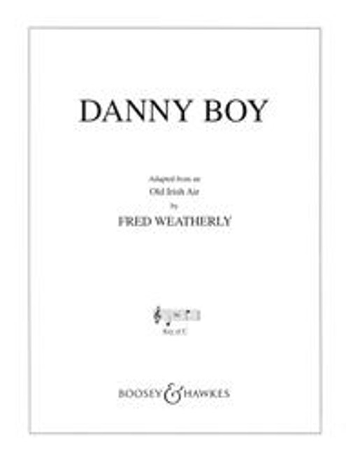 Danny Boy: Adapted from an Old Irish Air by Fred Weatherly