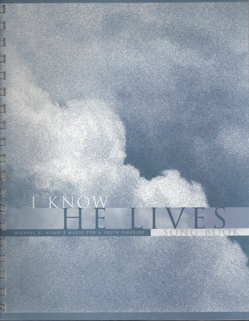 Michael R. Hicks - I Know He Lives Song Book