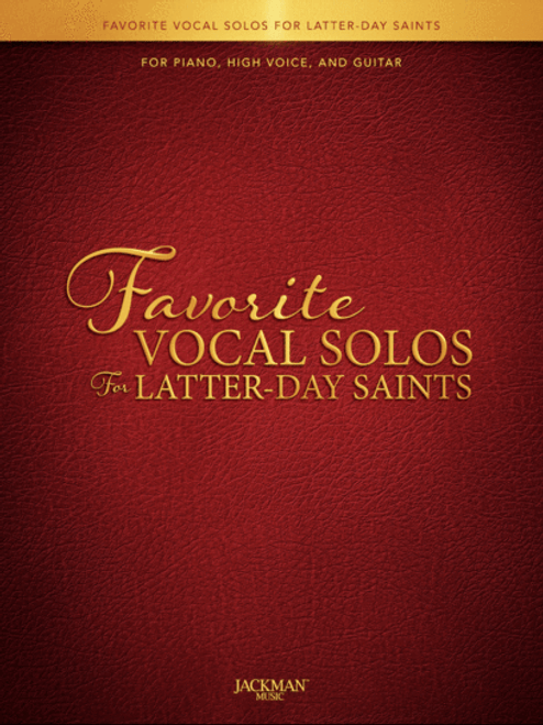 Favorite Vocal Solos for Latter-Day Saints - Piano/High Voice/Guitar