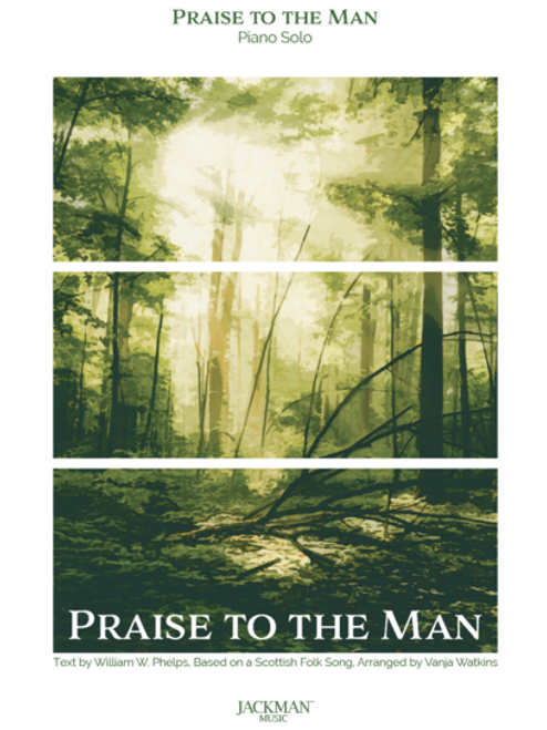 Praise to the Man - Piano Solo