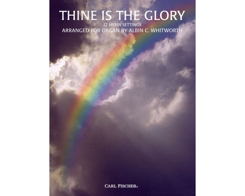 Thine Is The Glory: 12 Hymn Settings for Organ