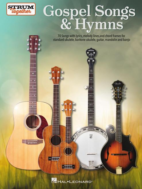 Strum Together - Gospel Songs & Hymns for Ukulele, Baritone Ukulele, Guitar, Banjo & Mandolin