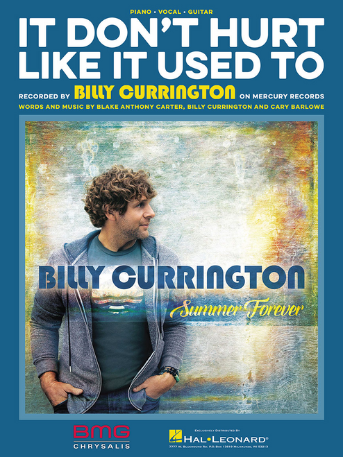 Billy Currington - It Don't Hurt Like It Used To for Piano/Vocal/Guitar