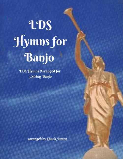 LDS Hymns for Banjo (PDF DOWNLOAD)