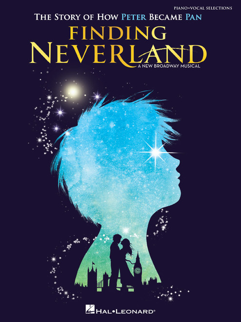 Finding Neverland: The Story of How Peter Became Pan - Piano/Vocal Selections