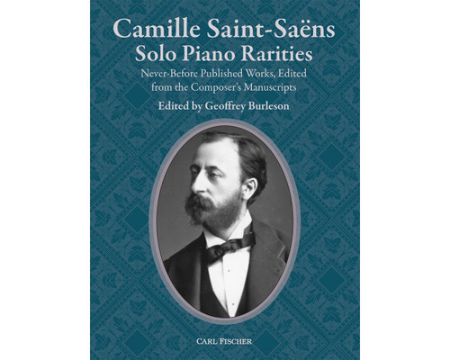 Camille Saint-Saëns: Solo Piano Rarities