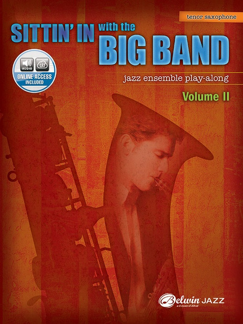 Sittin' In with the Big Band - Jazz Ensemble Play-Along Vol 2 - Tenor Sax