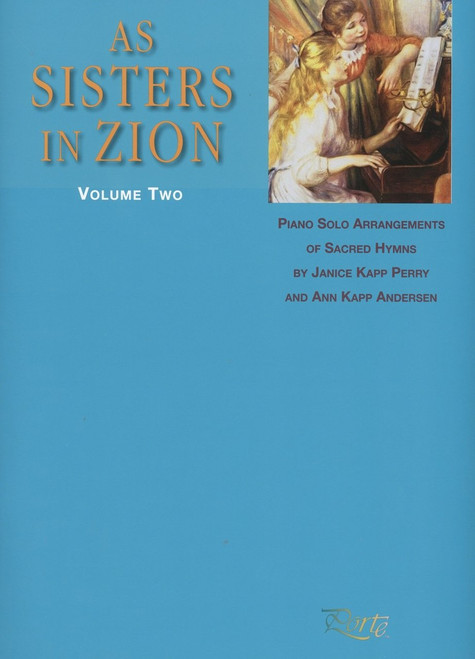 As Sisters in Zion Volume 2 - Janice Kapp Perry - Piano Solo Songbook
