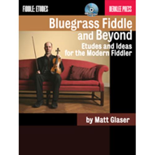 Bluegrass Fiddle and Beyond: Etudes and Ideas for the Modern Fiddler (Book/CD Set) by Matt Glaser