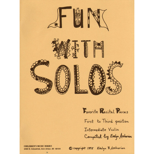 Fun With Solos - Favorite Recital Pieces, First to Third Position for Intermediate Violin by Evelyn B. Avsharian