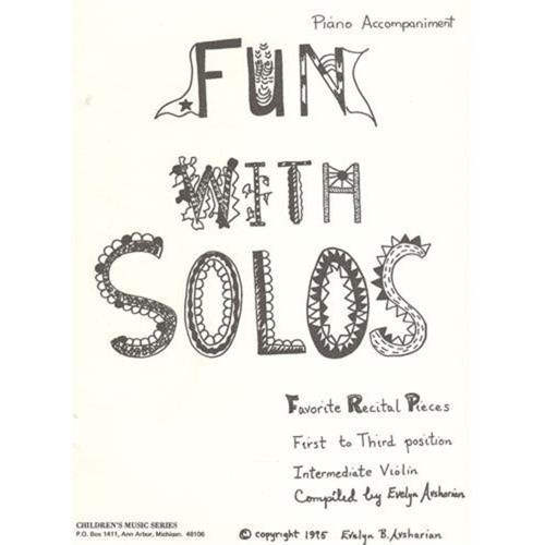 Fun With Solos - Favorite Recital Pieces, First to Third Position for Intermediate Violin PIANO ACCOMPANIMENT by Evelyn B. Avsharian