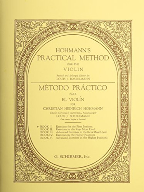 Hohmann's Practical Method for the Violin - Book 1: Exercises for the First Position (in English and Spanish) by Christian Heinrich Hohmann