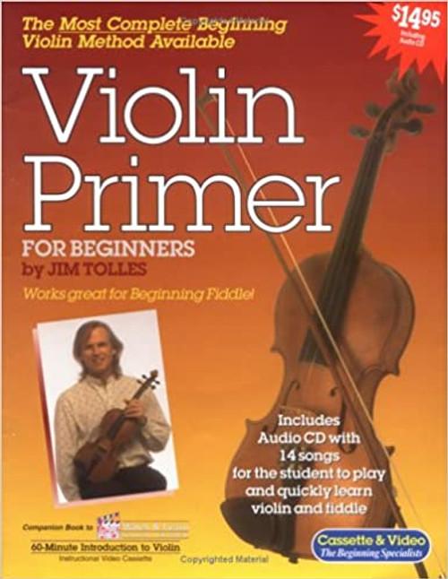 Violin Primer for Beginners (Book/CD Set) by Jim Tolles