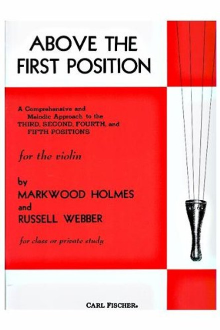 Above the First Position for the Violin by Markwood Holmes & Russell Webber