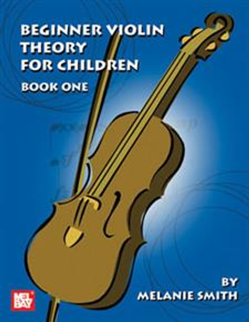 Beginner Violin Theory for Children Book One by Melanie Smith