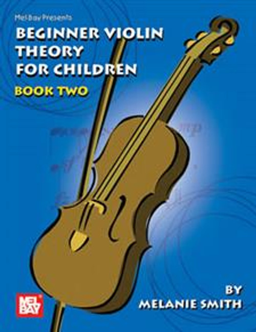 Beginner Violin Theory for Children Book Two by Melanie Smith