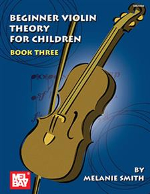 Beginner Violin Theory for Children Book Three by Melanie Smith