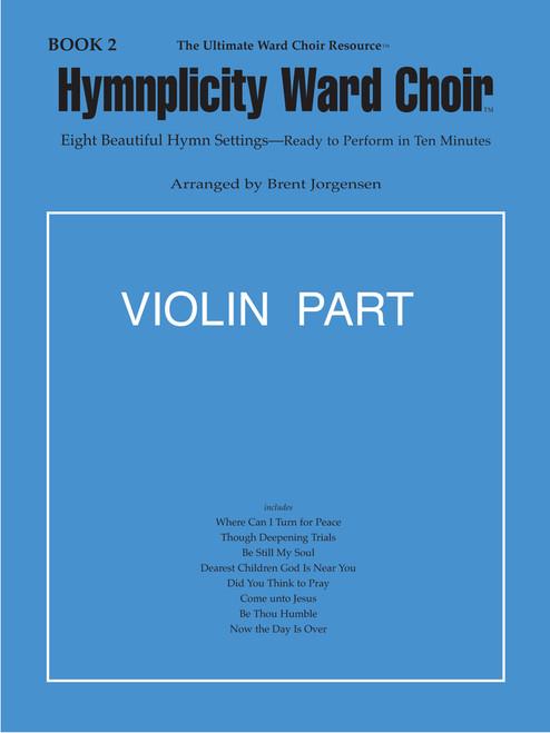 Hymnplicity Ward Choir Book 2 - Violin Parts