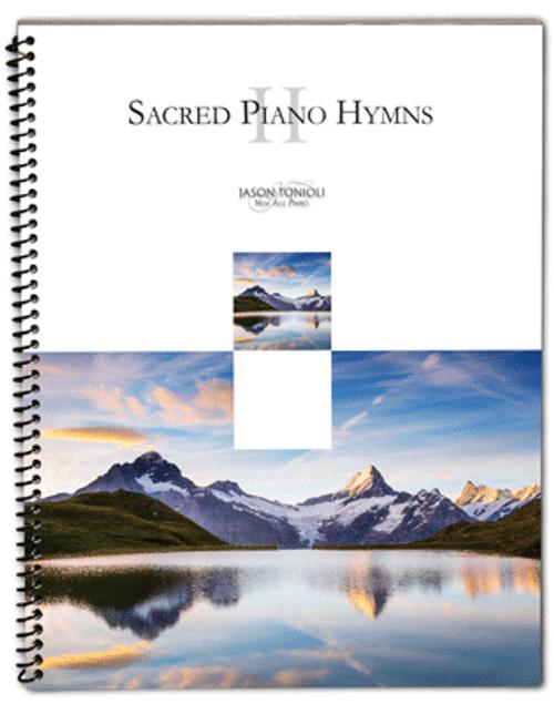 Sacred Piano Hymns II - Jason Tonioli - Piano Solo Songbook