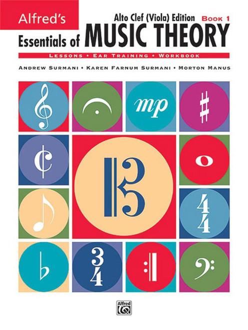 Alfred's Essentials of Music Theory: Alto Clef (Viola) Edition Book 1 by Andrew Surmani, Karen Farnum Surmani, & Morton Manus