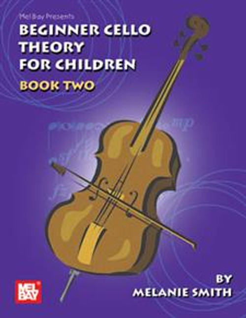 Beginner Cello Theory for Children Book Two by Melanie Smith