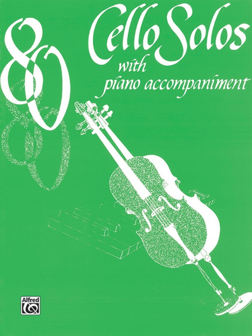 80 Cello Solos with Piano Accompaniment