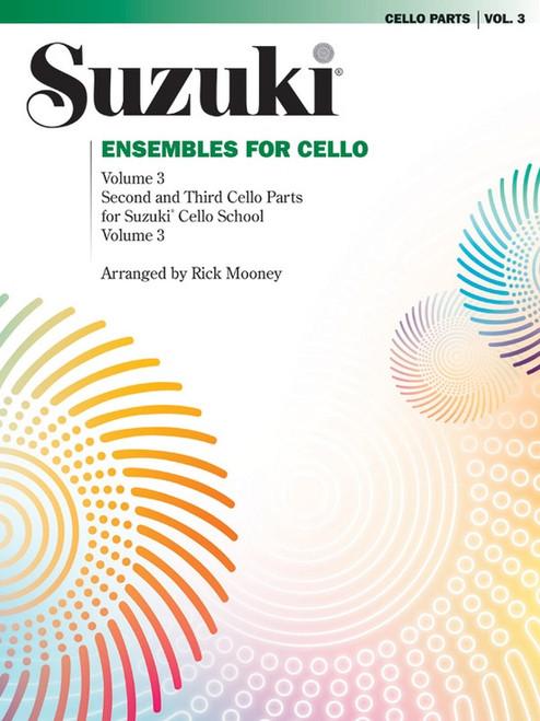Suzuki Ensembles for Cello Volume 3 by Rick Mooney