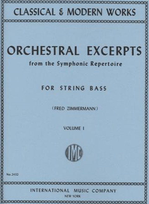 Classical & Modern Works Orchestral Excerpts from the Symphonic Repertoire Volume 1 for String Bass by Fred Zimmerman