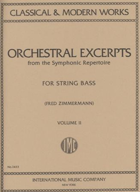 Classical & Modern Works Orchestral Excerpts from the Symphonic Repertoire Volume 2 for String Bass by Fred Zimmerman