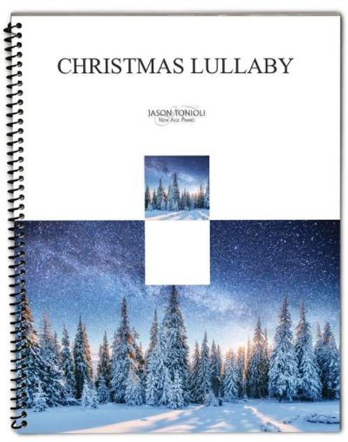 Christmas Lullaby - Jason Tonioli - Piano Solo Songbook
