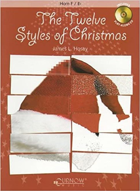 The Twelve Styles of Christmas for F Horn (Book/CD Set) by James L. Hosay