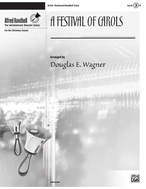 A Festival of Carols Single Sheet for Handbells by Douglas E. Wagner