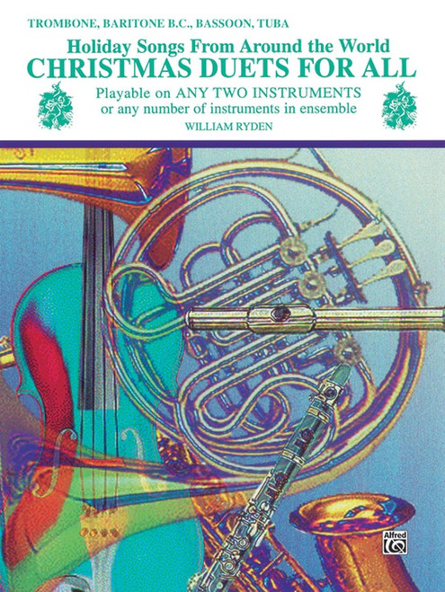 Christmas Duets for All for Trombone, Baritone B.C., Bassoon, and Tuba