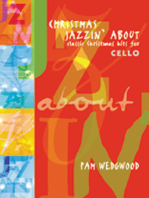 Christmas Jazzin' About for Cello & Piano by Pamela Wedgwood