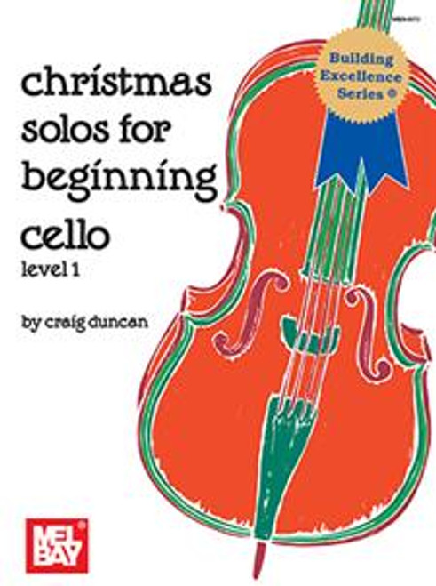 Christmas Solos for Beginning Cello Level 1 by Craig Duncan