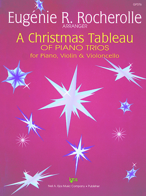 A Christmas Tableau of Piano Trios for Piano, Violin, and Violoncello