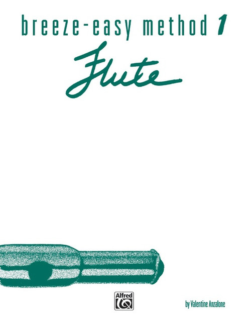 Breeze-Easy Method for Flute - Book 1 by Valentine Anzalone