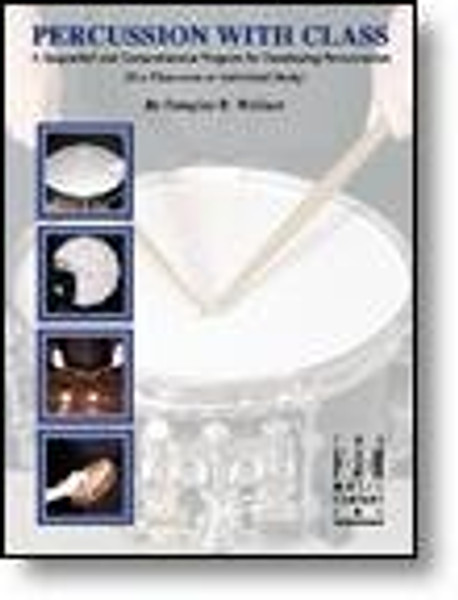 Percussion with Class: A Sequential and Comprehensive Program for Devleoping Percussionists by Douglas B. Wallace