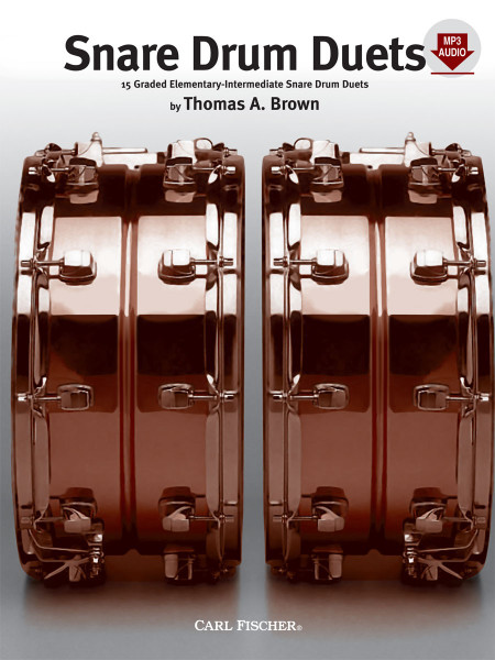 Snare Drum Duets: 15 Graded Elementary-Intermediate Snare Drum Duets by Thomas A. Brown (with MP3 Audio)