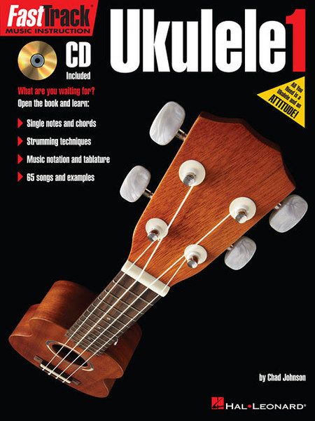 FastTrack Music Instruction - Ukulele, Book 1 (with Audio Access) by Chad Johnson