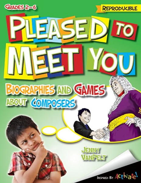 Reproducible Pleased to Meet You - Biographies and Games About Composers (Grades 2-6)