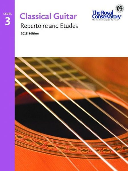 Classical Guitar - Repertoire and Etudes (2018 Edition) Level 3 - Royal Conservatory