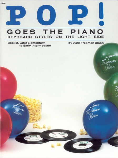 Pop! Goes the Piano Bk. 2