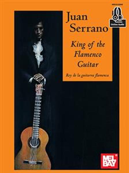 Juan Serrano - King of the Flamenco Guitar (Rey de la guitarra flamenca)- Guitar Songbook