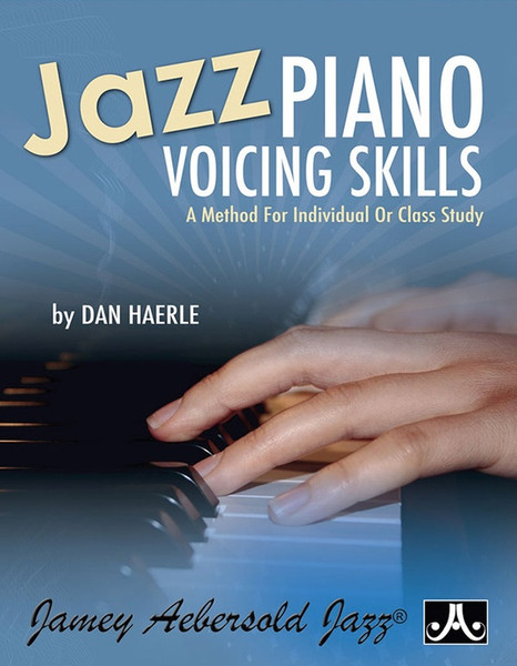 Jazz Piano Voicing Skills (A Method for Individual or Class Study) by Dan Haerle (Jamey Aebersold Jazz)