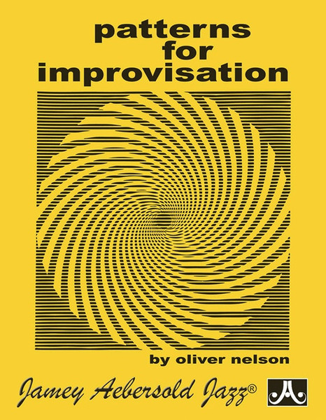 Patterns for Improvisation by Oliver Nelson (Jamey Aebersold Jazz)