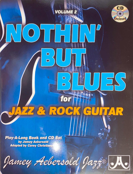 Jamey Aebersold Jazz Volume 2 - Nothin' But Blues for Jazz & Rock Guitar (Play-a-long Book and CD Set) by Jamey Aebersold