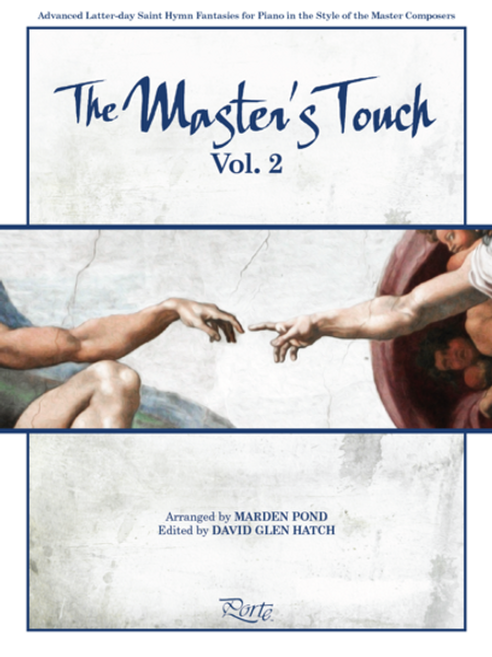 The Master's Touch Vol. 2 (Advanced Latter-day Saint Hymn Fantasies for Piano in the Style of the Master Composers) - Piano Songbook