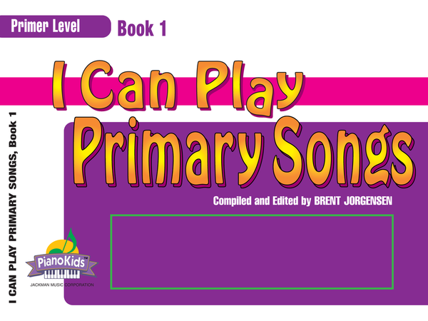I Can Play Primary Songs - Primer Level