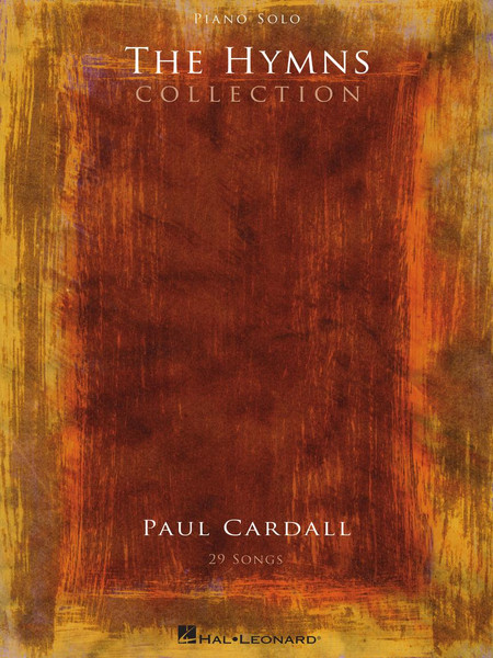 The Hymns Collection - Paul Cardall - Piano Solo Songbook